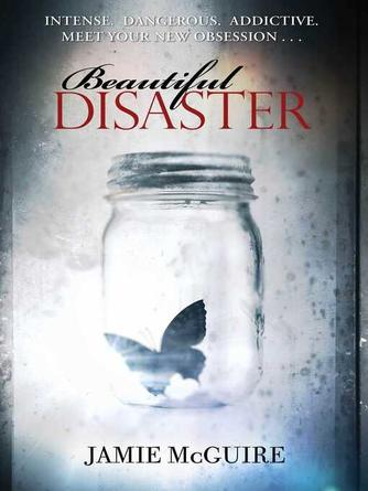 Jamie McGuire: Beautiful disaster : Beautiful Disaster Series, Book 1