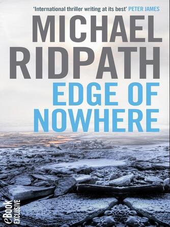 Michael Ridpath: Edge of nowhere : Fire & Ice Short Story