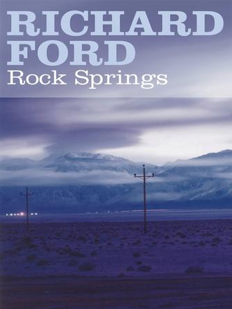 Richard Ford: Rock springs