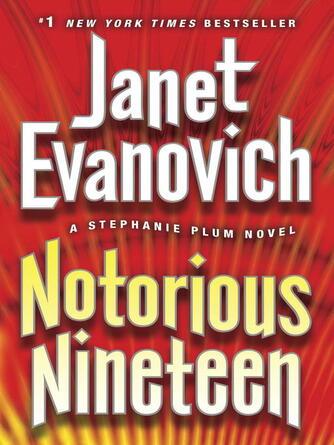 Janet Evanovich: Notorious nineteen : Stephanie Plum Series, Book 19