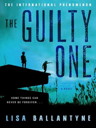 Lisa Ballantyne: The guilty one : A Novel