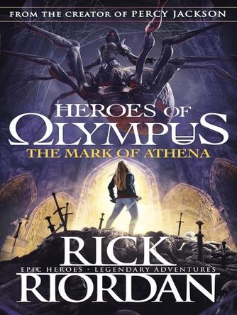 Rick Riordan: The mark of athena : The Heroes of Olympus Series, Book 3