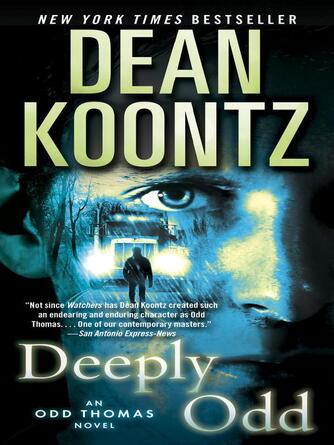 Dean Koontz: Deeply odd : Odd Thomas Series, Book 6