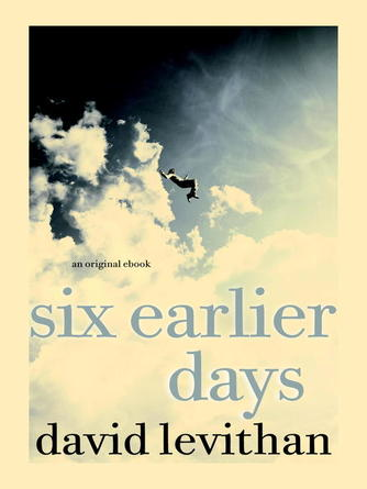 David Levithan: Six earlier days