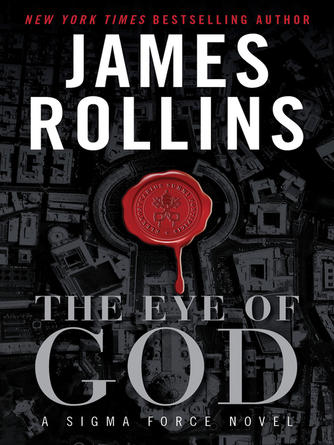 James Rollins: The eye of god : Sigma Force Series, Book 9
