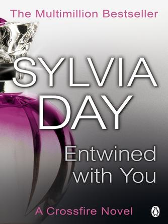 Sylvia Day: Entwined with you : Crossfire Series, Book 3