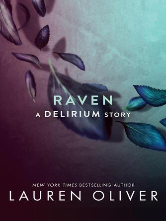 Lauren Oliver: Raven : Delirium Series, Book 2.5