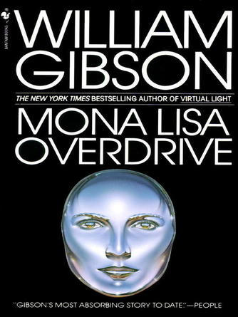 William Gibson: Mona lisa overdrive : Sprawl Trilogy, Book 3