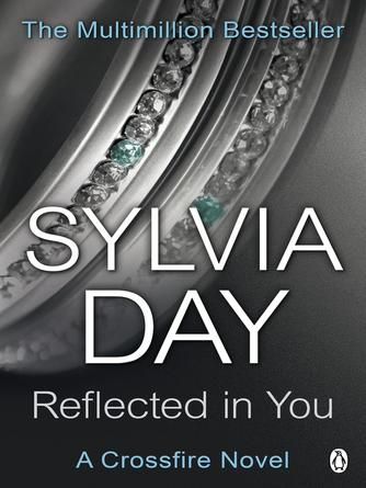 Sylvia Day: Reflected in you : Crossfire Series, Book 2