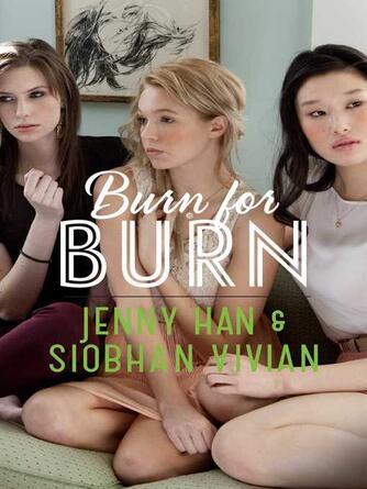 Jenny Han: Burn for burn : Burn for Burn Series, Book 1
