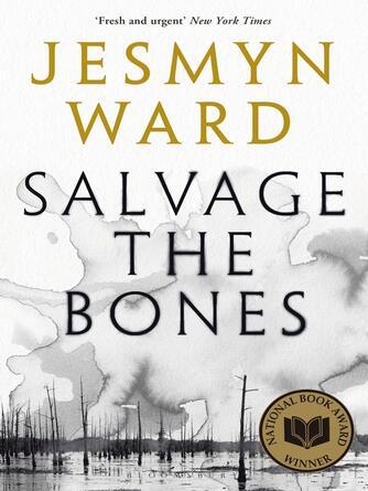 Jesmyn Ward: Salvage the bones