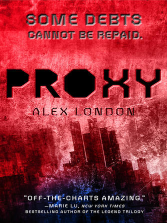 Alex London: Proxy : Proxy Series, Book 1