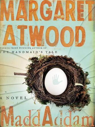 Margaret Atwood: Maddaddam : MaddAddam Trilogy, Book 3
