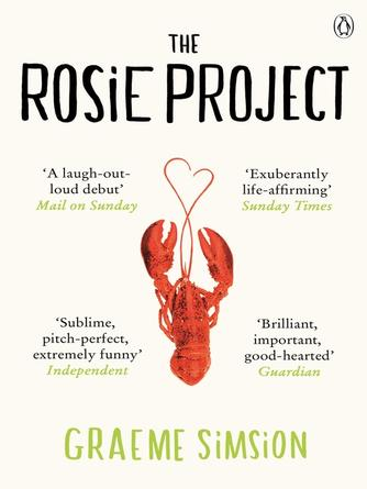 Graeme Simsion: The rosie project : Don Tillman Series, Book 1