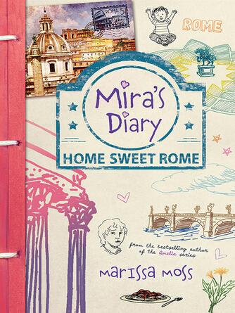 Marissa Moss: Home sweet rome