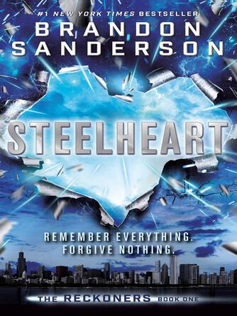 Brandon Sanderson: Steelheart : The Reckoners Series, Book 1