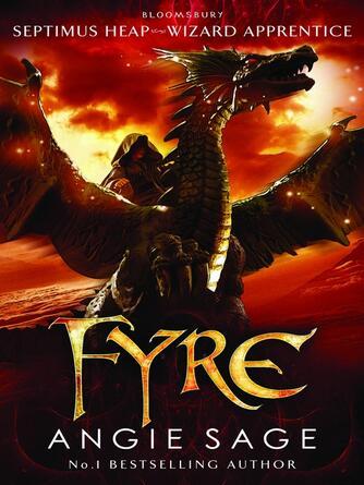Angie Sage: Fyre : Septimus Heap Series, Book 7