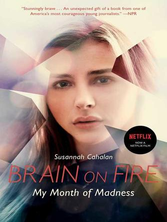 Susannah Cahalan: Brain on fire : My Month of Madness