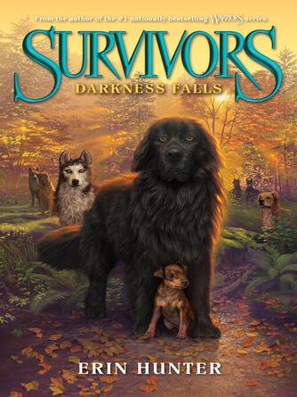 Erin Hunter: Darkness falls : Survivors Series, Book 3