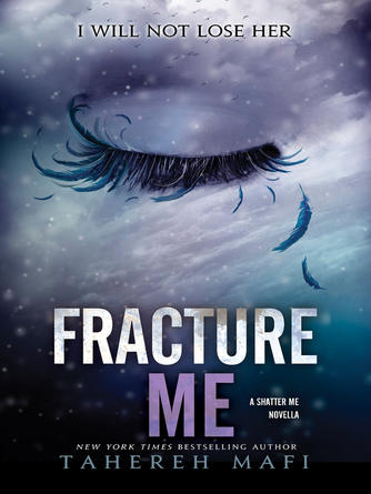 Tahereh Mafi: Fracture me : Shatter Me Series, Book 2.5