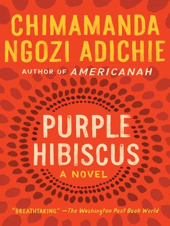 Chimamanda Ngozi Adichie: Purple hibiscus : A Novel