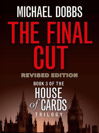 Michael Dobbs: The final cut : Francis Urquhart Series, Book 3