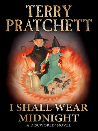 Terry Pratchett: I shall wear midnight : Discworld: Young Adult Series, Book 5