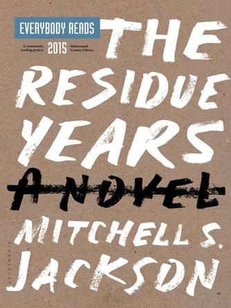 Mitchell S. Jackson: The residue years