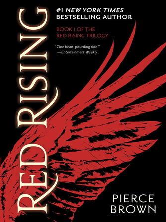 Pierce Brown: Red rising : Red Rising Series, Book 1