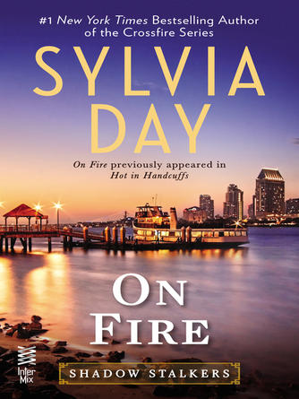 Sylvia Day: On fire : Shadow Stalkers Series, Book 4