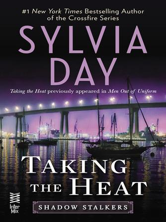 Sylvia Day: Taking the heat : Shadow Stalkers Series, Book 2