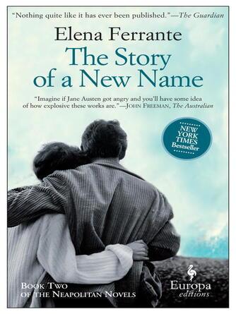 Elena Ferrante: The story of a new name : Neapolitan Series, Book 2