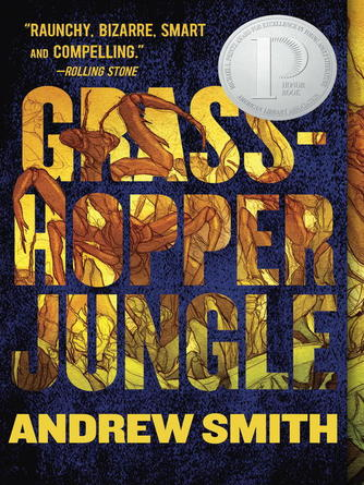 Andrew Smith: Grasshopper jungle