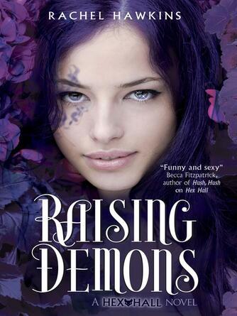 Rachel Hawkins: Raising demons : Hex Hall Series, Book 2
