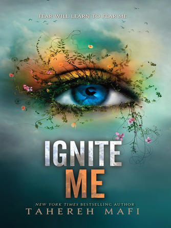 Tahereh Mafi: Ignite me : Shatter Me Series, Book 3