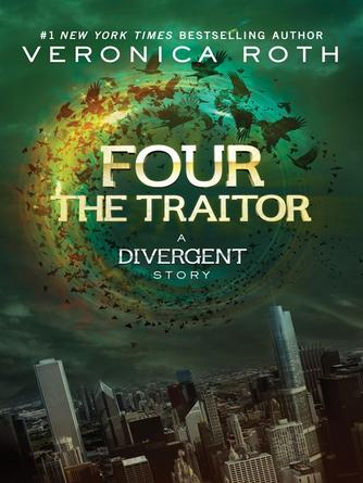 Veronica Roth: The traitor : A Divergent Story