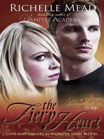 Richelle Mead: The fiery heart : Vampire Academy: Bloodlines Series, Book 4