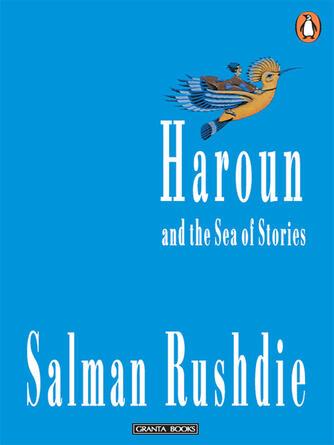 Salman Rushdie: Haroun and the sea of stories