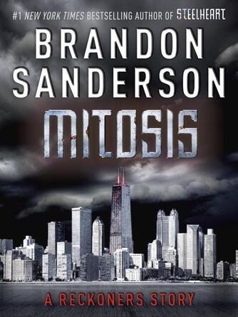Brandon Sanderson: Mitosis : The Reckoners Series, Book 1.5