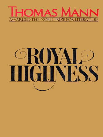 Thomas Mann: Royal highness