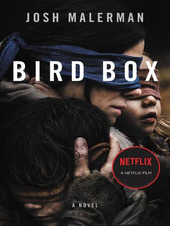 Josh Malerman: Bird box : A Novel