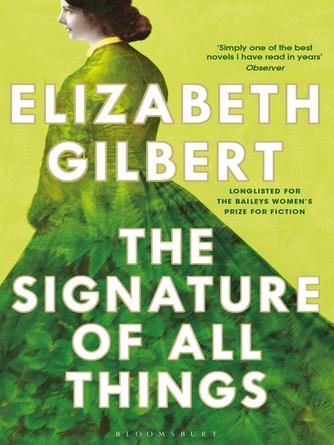 Elizabeth Gilbert: The signature of all things