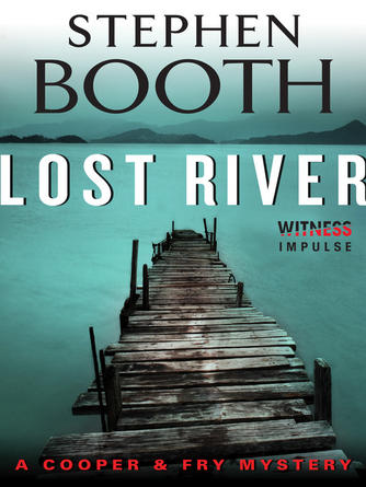 Stephen Booth: Lost river : Ben Cooper and Diane Fry Series, Book 10
