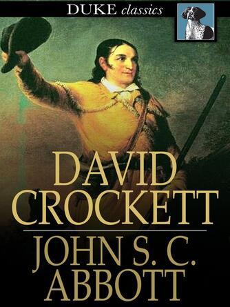 : David crockett : His Life and Adventures