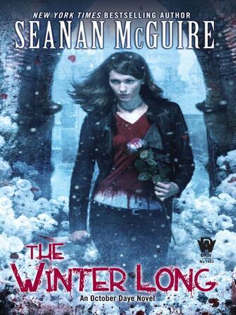 Seanan McGuire: The winter long : October Daye Series, Book 8