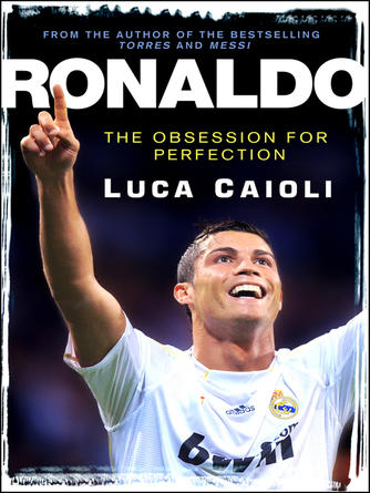 Luca Caioli: Ronaldo €́ 2013 edition : The Obsession for Perfection