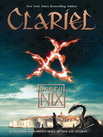 Garth Nix: Clariel : Old Kingdom Trilogy, Book 0.5