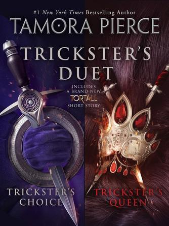 Tamora Pierce: Trickster's duet : Trickster's Choice & Trickster's Queen