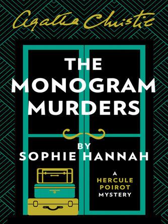 Sophie Hannah: The monogram murders : The New Hercule Poirot Mystery