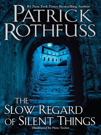 Patrick Rothfuss: The slow regard of silent things : Kingkiller Chronicle, Book 2.5